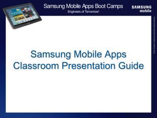 Samsung Mobile Apps  Classroom Presentation Guide
