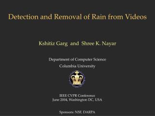 Detection and Removal of Rain from Videos