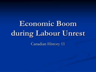 Economic Boom during Labour Unrest