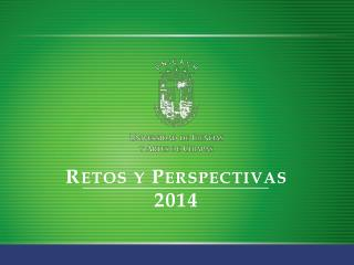 Retos y Perspectivas 2014