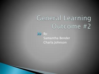 General Learning Outcome #2