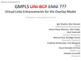 GMPLS  UNI-BCP ENNI  ??? Virtual Links Enhancements for the Overlay Model