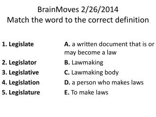 BrainMoves 2/26/2014 Match the word to the correct definition
