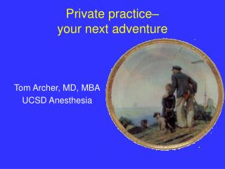 Private practice–  your next adventure