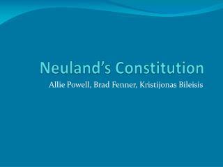 Neuland's  Constitution