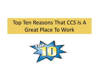 Top Ten Reasons That CCS Is A Great Place To Work