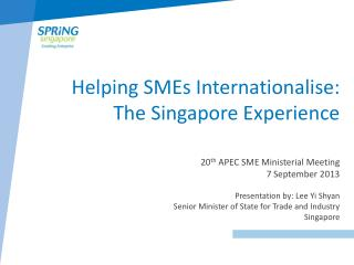 Helping SMEs Internationalise: The Singapore Experience