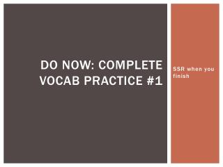 DO NOW: Complete Vocab Practice #1