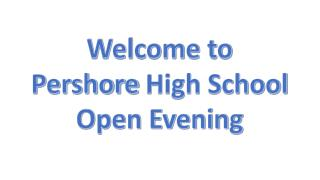 Welcome to Pershore  High School Open Evening
