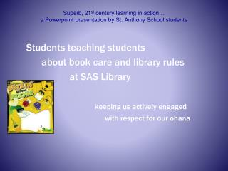 Students teaching students            about book care and library rules