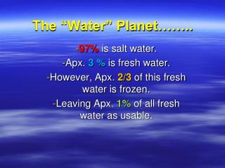 "The ""Water"" Planet…….."
