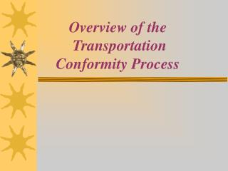 Overview of the  Transportation Conformity Process