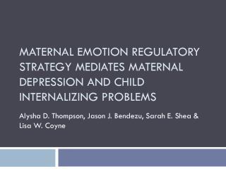 Maternal Emotion Regulatory Strategy Mediates Maternal Depression and Child Internalizing Problems