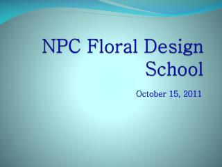 NPC Floral Design School