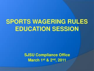 SPORTS WAGERING RULES  EDUCATION SESSION