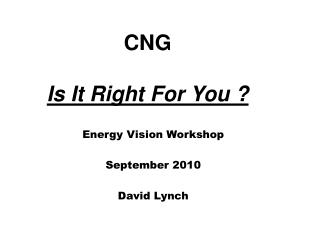 CNG Is It Right For You ?