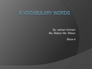 6 Vocabulary Words