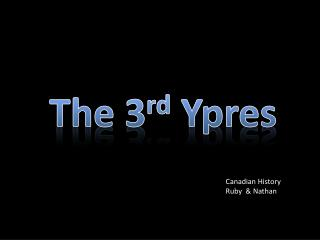The 3 rd  Ypres