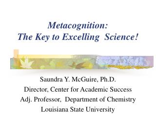 Metacognition:   The Key to Excelling  Science