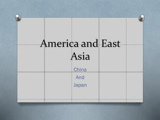 America and East Asia