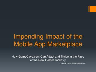 Impending Impact of the Mobile App Marketplace