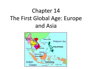 Chapter 14 The First Global Age: Europe and Asia