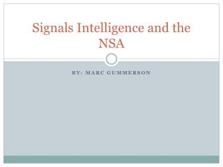 Signals Intelligence and the NSA