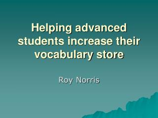 Helping advanced students increase their vocabulary store