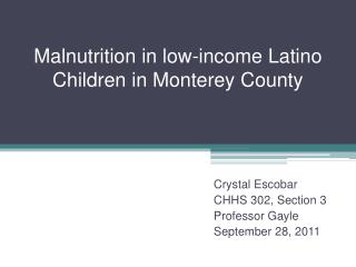 Malnutrition in low-income Latino Children in Monterey County