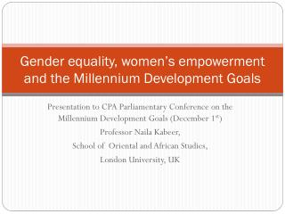 Gender equality, women's empowerment and  the  Millennium Development Goals