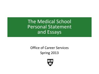 The Medical School Personal Statement and Essays