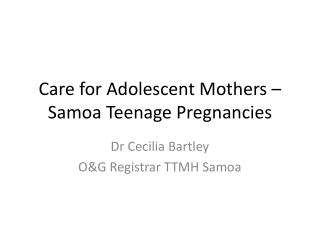 Care for Adolescent Mothers – Samoa Teenage Pregnancies