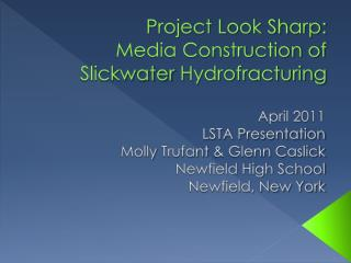 Project Look Sharp: Media Construction of  Slickwater Hydrofracturing