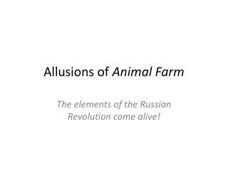 Allusions of  Animal Farm