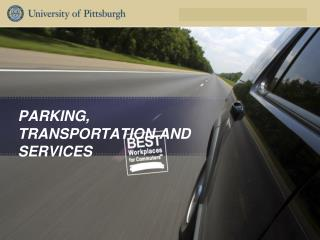 PARKING, TRANSPORTATION AND SERVICES