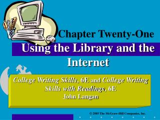 Chapter Twenty-One Using the Library and the Internet