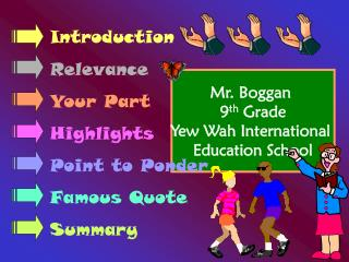 Mr. Boggan  9 th  Grade Yew Wah International  Education School