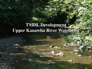 TMDL Development Upper Kanawha River Watershed