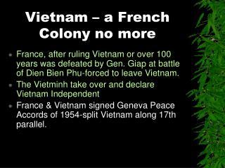 Vietnam – a French Colony no more