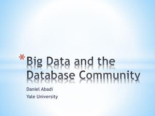 Big Data and the Database Community