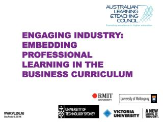 ENGAGING INDUSTRY: EMBEDDING  PROFESSIONAL  LEARNING IN THE BUSINESS CURRICULUM