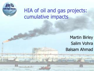 HIA of oil and gas projects: cumulative impacts