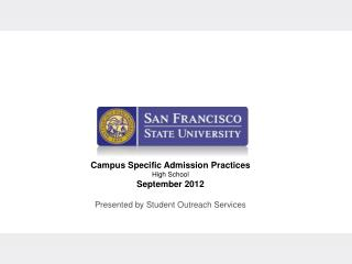 Campus Specific Admission Practices High School September 2012