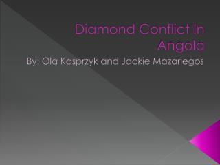 Diamond Conflict In Angola