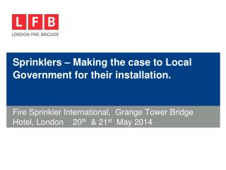 Sprinklers – Making the case to Local Government for their installation.