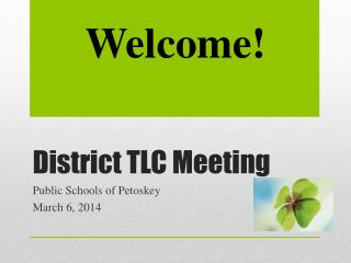 District TLC Meeting