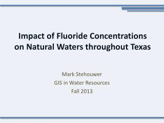 Impact of Fluoride Concentrations on Natural Waters throughout Texas