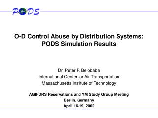 O-D Control Abuse by Distribution Systems PODS Simulation Results