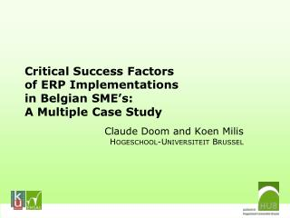 Critical Success Factors  of ERP Implementations  in Belgian SME s: A Multiple Case Study