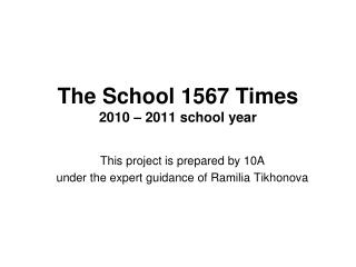 The School 1567 Times 2010 � 2011  school year